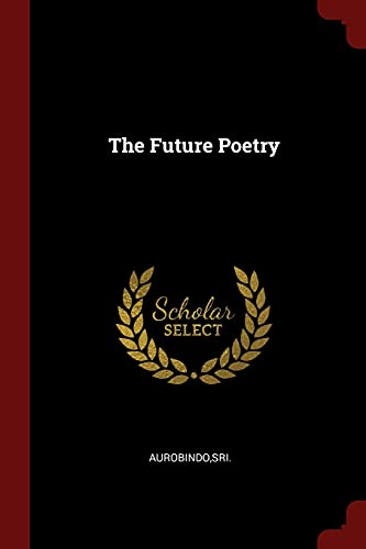 9781376165562: The Future Poetry