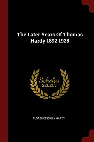 The Later Years Of Thomas Hardy 1892: Hardy, Florence Emily
