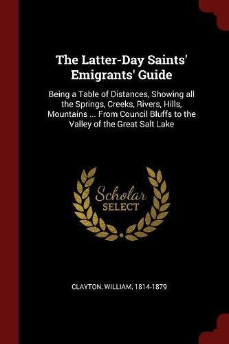 The Latter-Day Saints Emigrants Guide: Being a: William Clayton