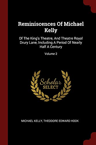 Reminiscences of Michael Kelly: Of the King: Michael Kelly