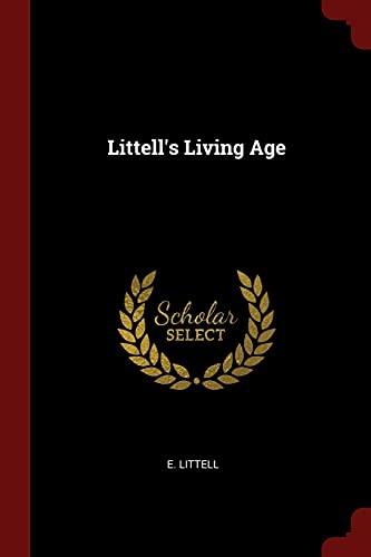 Littell s Living Age (Paperback): E Littell