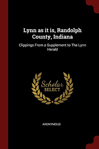 9781376175066: Lynn as it is, Randolph County, Indiana: Clippings From a Supplement to The Lynn Herald