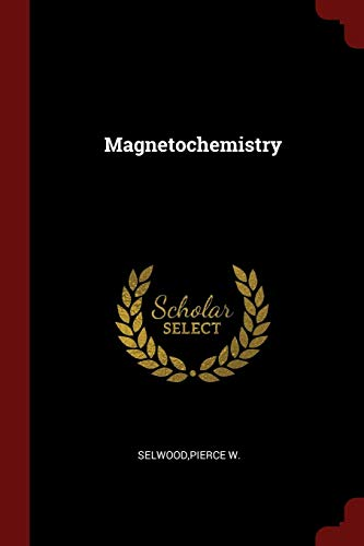 Magnetochemistry: Pierce W Selwood
