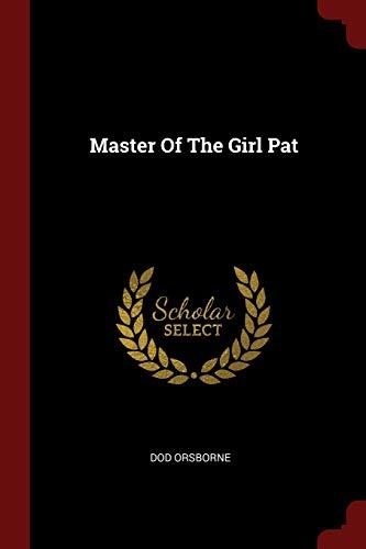 Master of the Girl Pat: Dod Orsborne