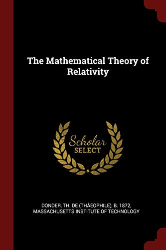 The Mathematical Theory of Relativity: Th De B