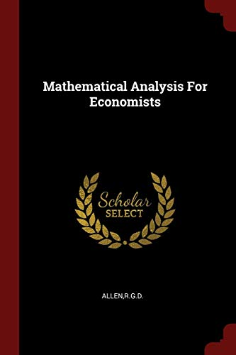 9781376177701: Mathematical Analysis For Economists