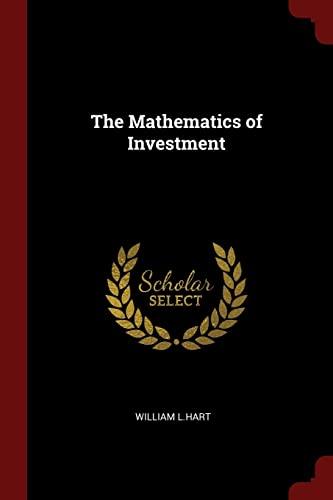 The Mathematics of Investment (Paperback): William L Hart