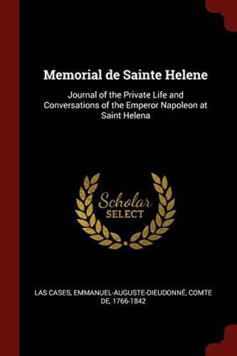 Memorial de Sainte Helene: Journal of the: Emmanuel-Auguste-Dieudonnà Las Cases