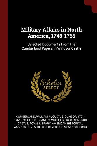Military Affairs in North America, 1748-1765: Selected: Cumberland, William Augustus
