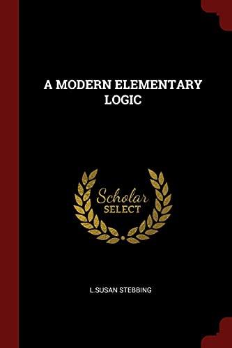 9781376182453: A MODERN ELEMENTARY LOGIC