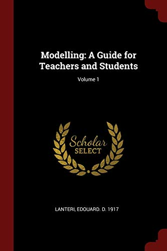 9781376183610: Modelling: A Guide for Teachers and Students; Volume 1