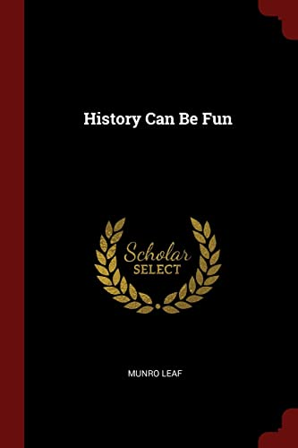 History Can Be Fun (Paperback): Munro Leaf