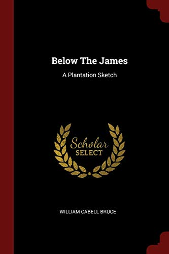 9781376196443: Below The James: A Plantation Sketch