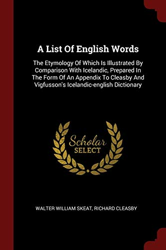 A List of English Words: The Etymology: Walter William Skeat