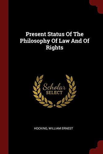 9781376202809: Present Status Of The Philosophy Of Law And Of Rights