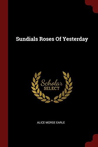 9781376204230: Sundials Roses Of Yesterday