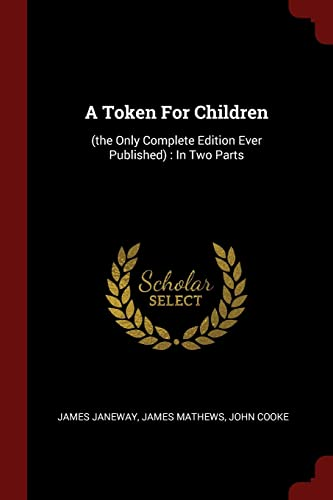 9781376204384: A Token For Children: (the Only Complete Edition Ever Published) : In Two Parts