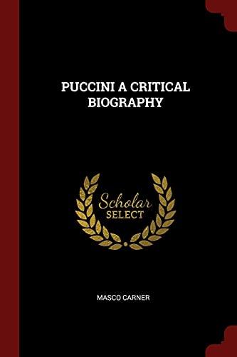 9781376206692: PUCCINI A CRITICAL BIOGRAPHY