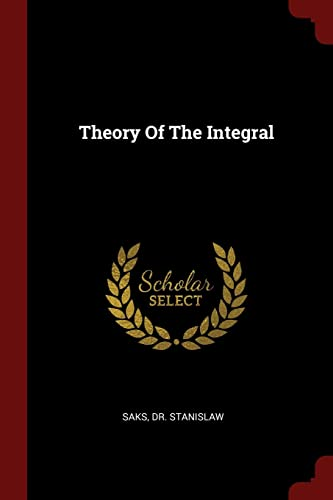 9781376206968: Theory Of The Integral