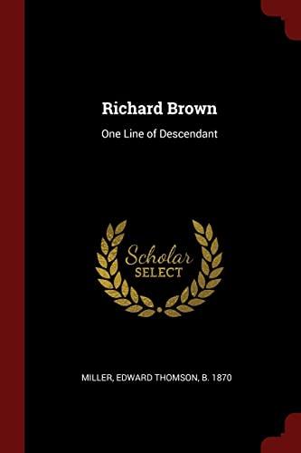 9781376213119: Richard Brown: One Line of Descendant