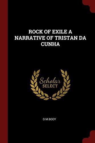 9781376213539: ROCK OF EXILE A NARRATIVE OF TRISTAN DA CUNHA