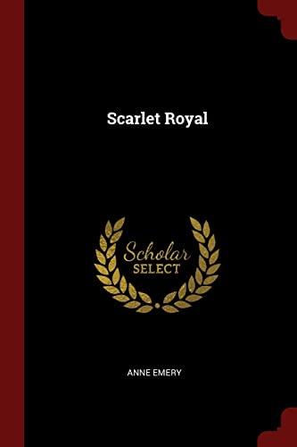 Scarlet Royal (Paperback): Anne Emery