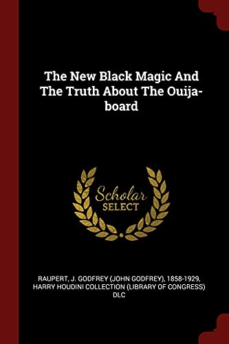 9781376219692: The New Black Magic And The Truth About The Ouija-board