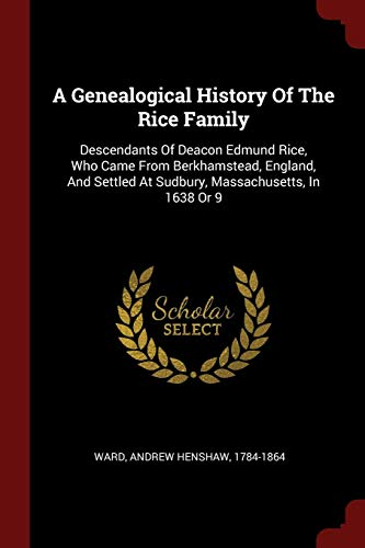 A Genealogical History of the Rice Family: Andrew Henshaw 1784-1864