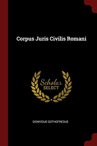 9781376235463: Corpus Juris Civilis Romani