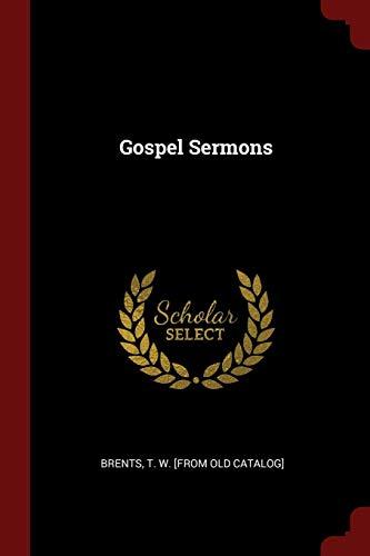 Gospel Sermons: T W [From