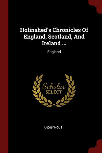 Holinshed's Chronicles of England, Scotland, and Ireland: Anonymous