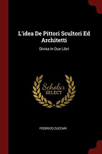 L Idea de Pittori Scultori Ed Architetti: Federico Zuccari