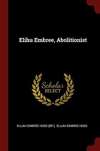 9781376246674: Elihu Embree, Abolitionist