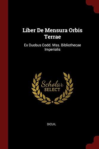 9781376247046: Liber De Mensura Orbis Terrae: Ex Duobus Codd. Mss. Bibliothecae Imperialis