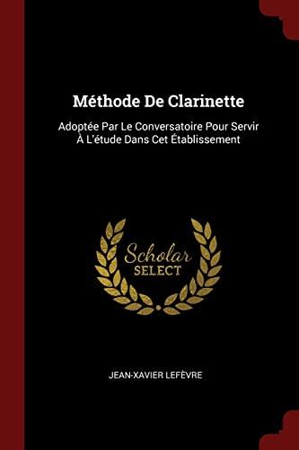 9781376252392: Méthode De Clarinette: Adoptée Par Le Conversatoire Pour Servir À L'étude Dans Cet Établissement
