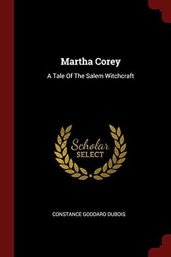 Martha Corey: A Tale of the Salem: Constance Goddard DuBois