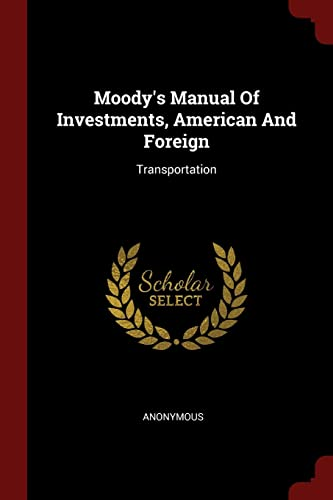 Moody's Manual Of Investments, American And Foreign: Anonymous