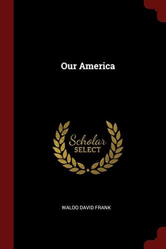 Our America: Waldo David Frank