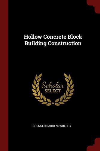 Hollow Concrete Block Building Construction (Paperback): Spencer Baird Newberry