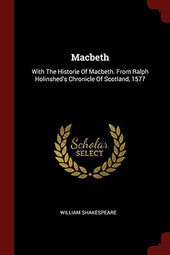 Macbeth: With the Historie of Macbeth. from: William Shakespeare