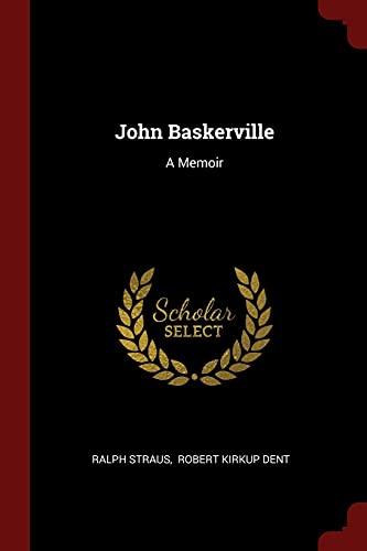 John Baskerville: A Memoir: Straus, Ralph