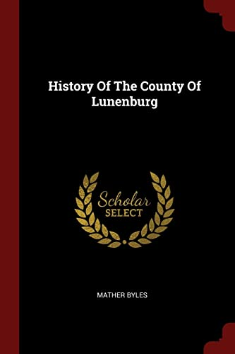 History of the County of Lunenburg: Byles, Mather