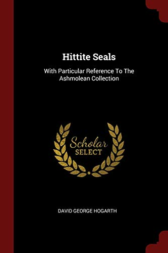9781376267495: Hittite Seals: With Particular Reference To The Ashmolean Collection