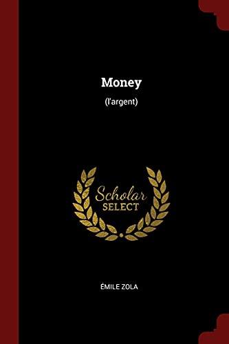Money: (L'argent) (Paperback or Softback): Zola, Emile
