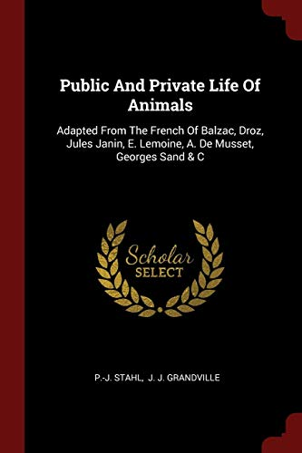 Public and Private Life of Animals: Adapted: Stahl, P. -J