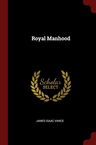 Royal Manhood (Paperback): James Isaac Vance