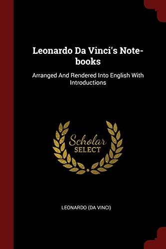 Leonardo Da Vinci's Note-Books: Arranged and Rendered: Vinci), Leonardo (Da