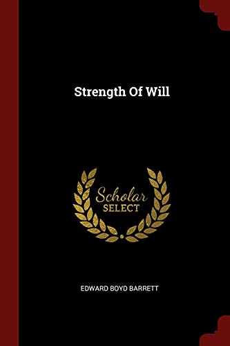 Strength of Will (Paperback): Edward Boyd Barrett