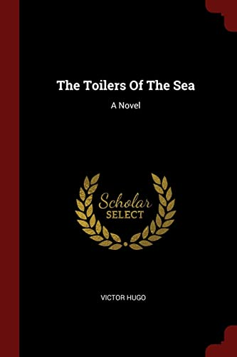 9781376287677: The Toilers Of The Sea: A Novel
