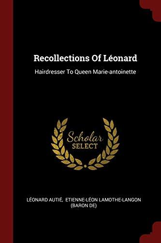 Recollections Of Là onard: Hairdresser To Queen: Autià , LÃ